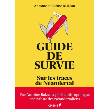 Guide de survie - Sur les traces de Néandertal