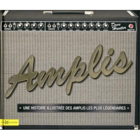Amplis - Une histoire illustrée des amplis les plus légendaires