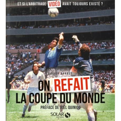 On refait la Coupe du monde