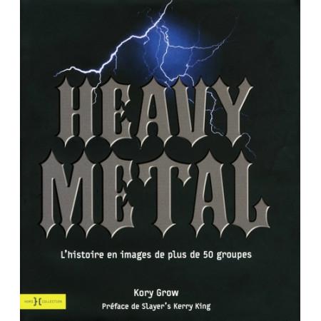 Heavy Metal - L'histoire en image de plus de 50 groupes