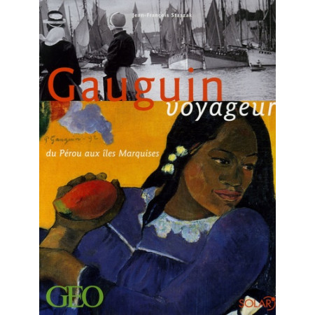 Gauguin voyageur - Du Pérou aux îles Marquises
