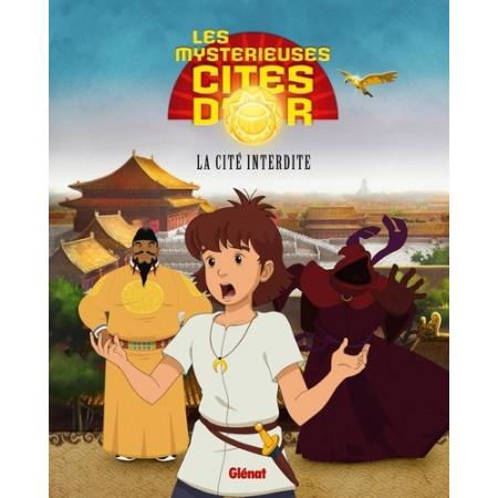 Les Mystérieuses Cités d'Or Album illustré La Cité interdite