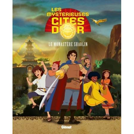 Les Mystérieuses Cités d'Or Album illustré Le monastère Shaolin