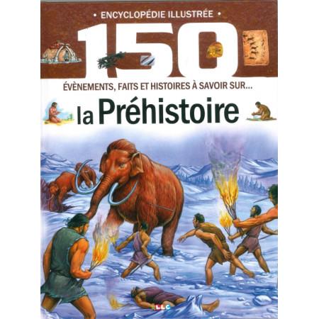 Encyclopédie illustrée La Préhistoire