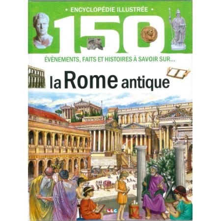 Encyclopédie illustrée La Rome Antique