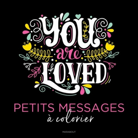 You Are Loved - Petits messages à colorier