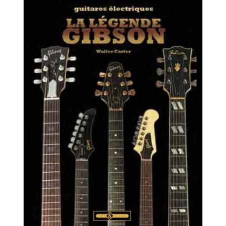 La légende Gibson - Guitares électriques