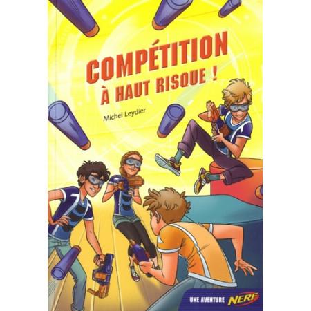 NERF Compétition à haut risque !