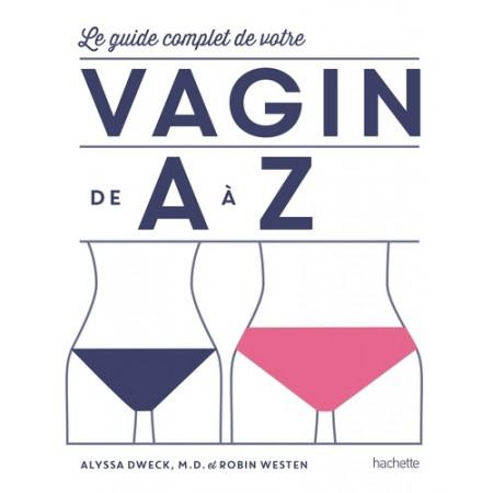 Le guide complet de vote vagin de A à Z