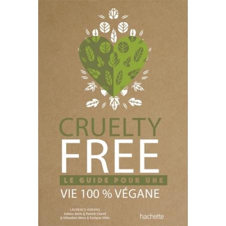 Cruelty-free - Le guide pour une vie 100 % végane