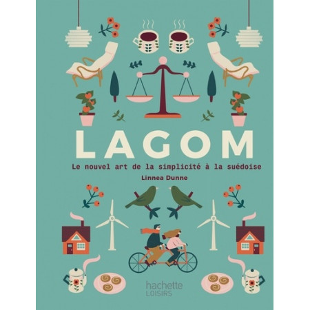 Lagom - Le nouvel art de la simplicité à la suédoise