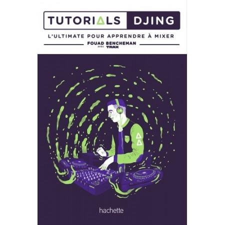 Tutotials Djing - L'ultimate pour apprendre à mixer