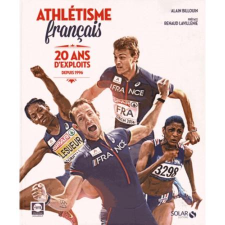 Athlétisme français - 20 ans d'exploits depuis 1996