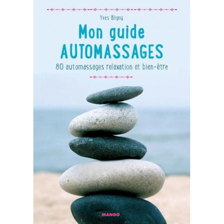Mon guide automassages - 80 automassages relaxation et bien-être, avec 2 balles en mousses