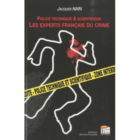 Les experts français du crime - Police technique & scientifique