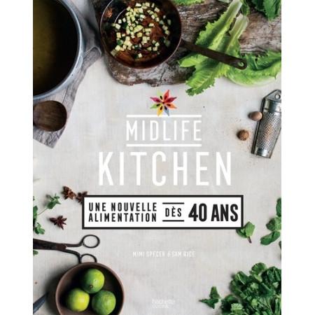 Midlife Kitchen - Une nouvelle alimentation dès 40 ans