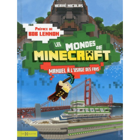 Les mondes de Minecraft - Manuel à l'usage des fans