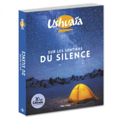 Ushuaïa - Sur les sentiers du silence