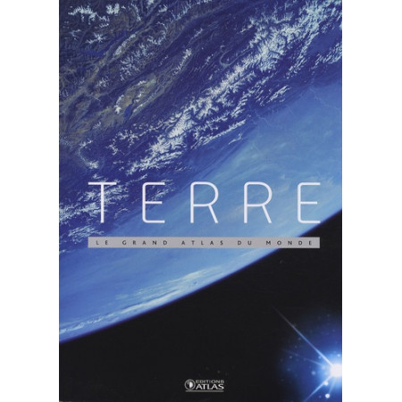 Terre - Le grand atlas du monde