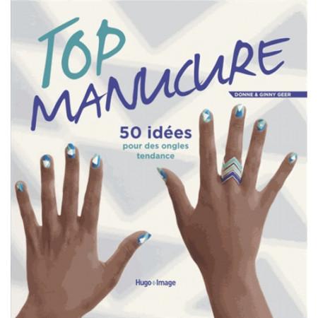 Top manucure - 50 idées pour des ongles tendance