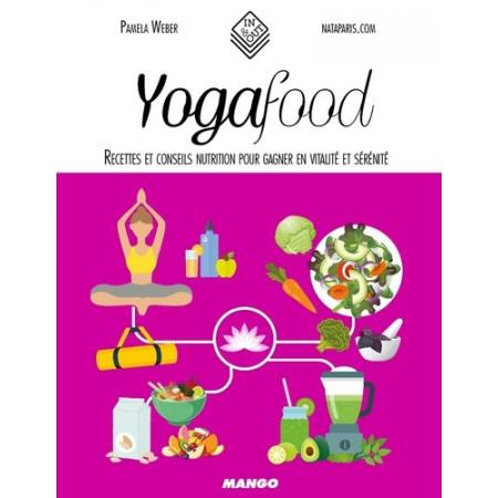 Yogafood - Recettes et conseils nutrition pour gagner en vitalité et sérénité