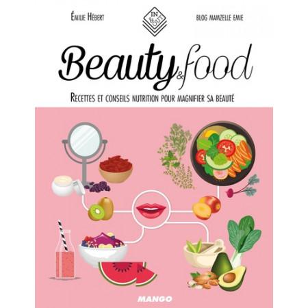 Beauty & Food - Recettes et conseils nutrition pour magnifier sa beauté
