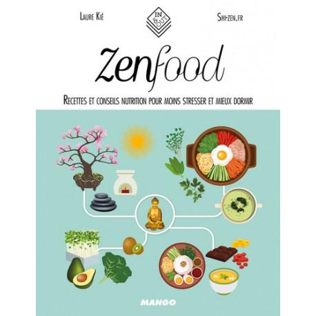 Zen food - Recettes et conseils nutrition pour moins stresser et mieux dormir
