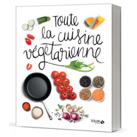 Toute la cuisine végétarienne
