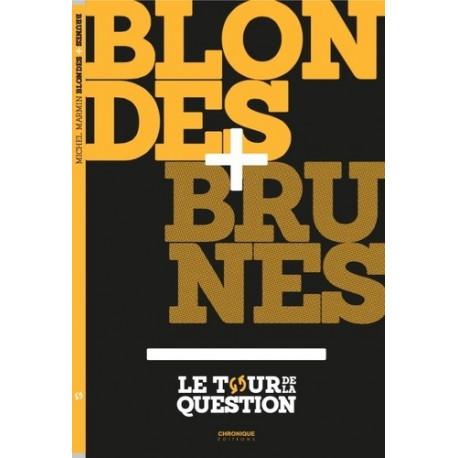 Blondes + Brunes