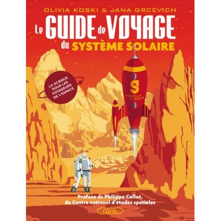 Le guide de voyage du système solaire - La science pour les voyageurs de l'espace