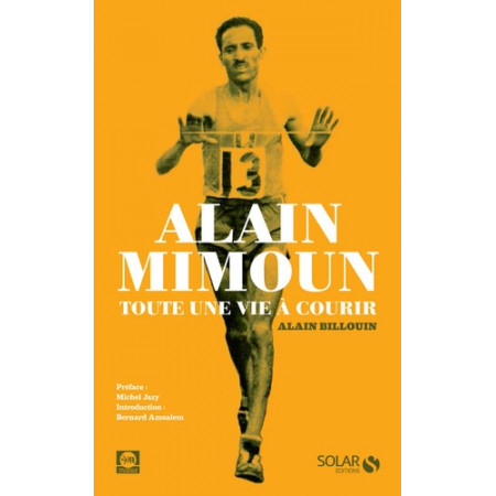 Alain Mimoun - Toute une vie à courir