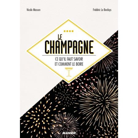 Le champagne - Ce qu'il faut savoir et comment le boire