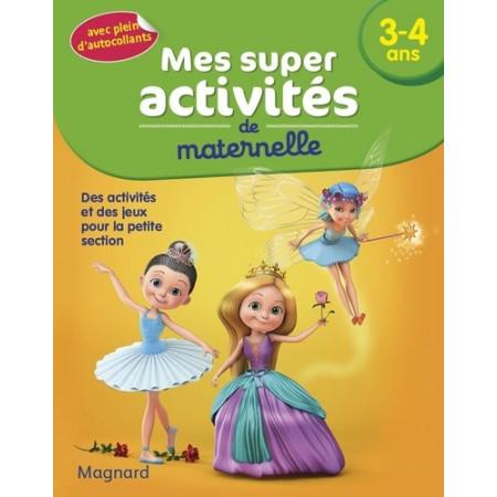 Mes super activités de maternelle 3-4 ans - Danseuses, princesses et fées