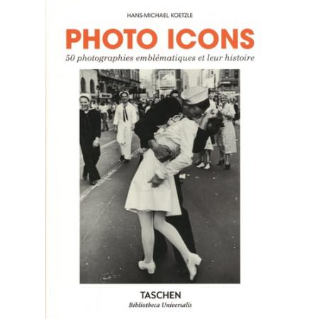 Photo Icons - 50 photographies emblématiques et leur histoire