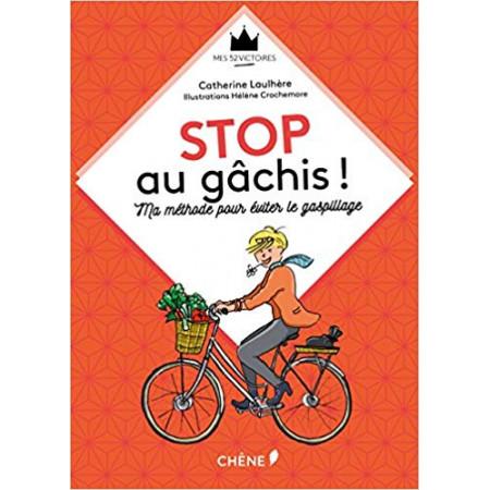 Stop au gâchis !