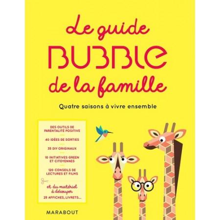 Le guide Bubble de la famille - Quatre saisons à vivre ensemble