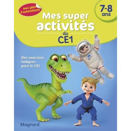 Mes super activités du CE1 7-8 ans - Dinosaures, judokas et astronautes