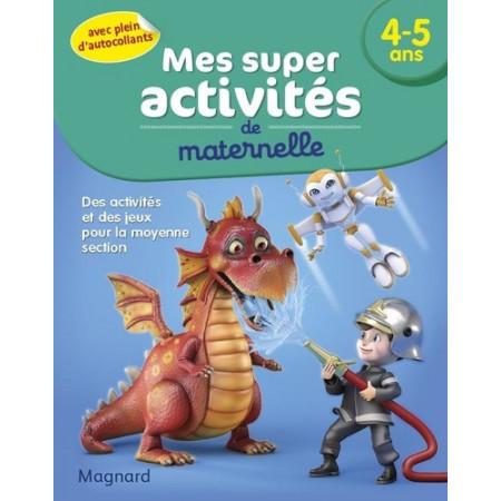 Mes super activités de maternelle 4-5 ans - Pompiers, Robots et Dragons