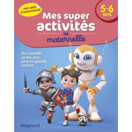 Mes super activités de maternelle 5-6 ans - Footballeurs, Robots et Chevaliers