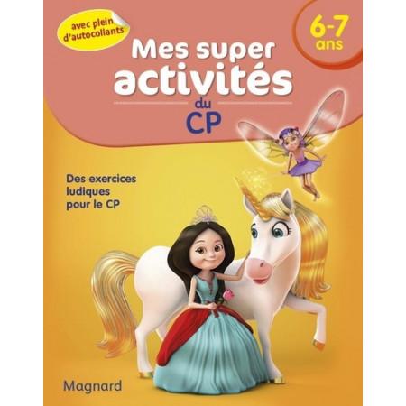 Mes super activités du CP 6-7 ans - Princesses, Licornes et Fées