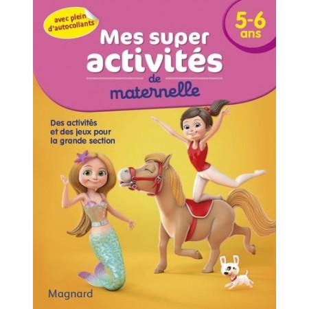 Mes super activités de maternelle 5-6 ans - Poneys, Gymnastes et Sirènes