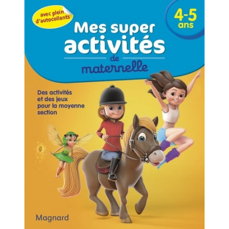 Mes super activités de maternelle 4-5 ans - Poneys, gymnastes et fées