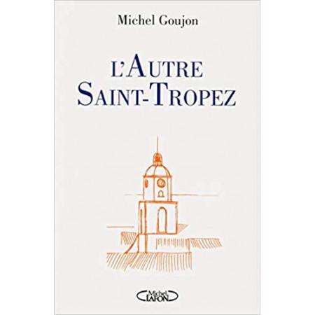 L'autre Saint-Tropez - Bréviaire sentimental