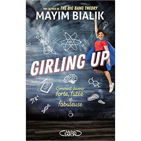 Girling up - Comment devenir forte, futée et fabuleuse