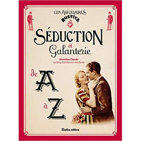 Séduction & Galanterie de A à Z