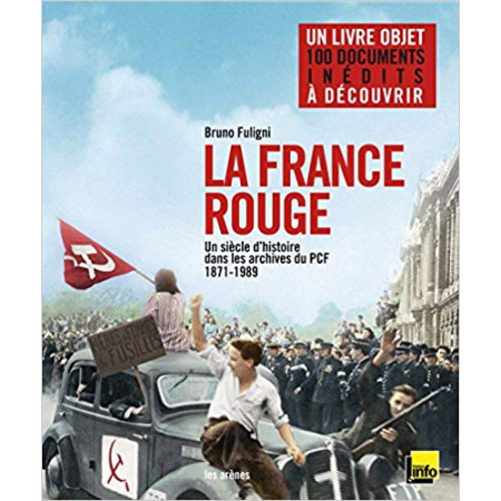 La France rouge : un siècle d'histoire dans les archives du PCF
