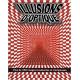 Illusions d'optique - Plus de 150 images troublantes et trompeuses