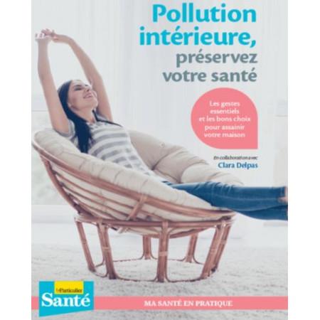 Pollution intérieure, préservez votre santé