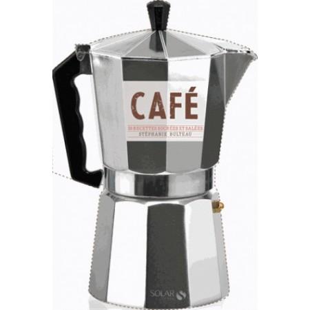 Café (30 recettes gourmandes sucrées et salées )