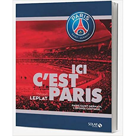 Ici c'est Paris - Paris Saint-Germain, l'épopée continue